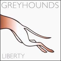 LIBERTY, The Greyhounds,