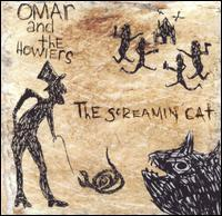 THE SCREAMING CAT, Omar & the Howlers