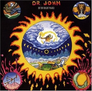 Dr John - In The Right Place - records that made a differnce